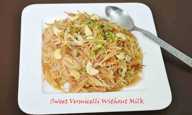 Sweet Vermicelli Without Milk