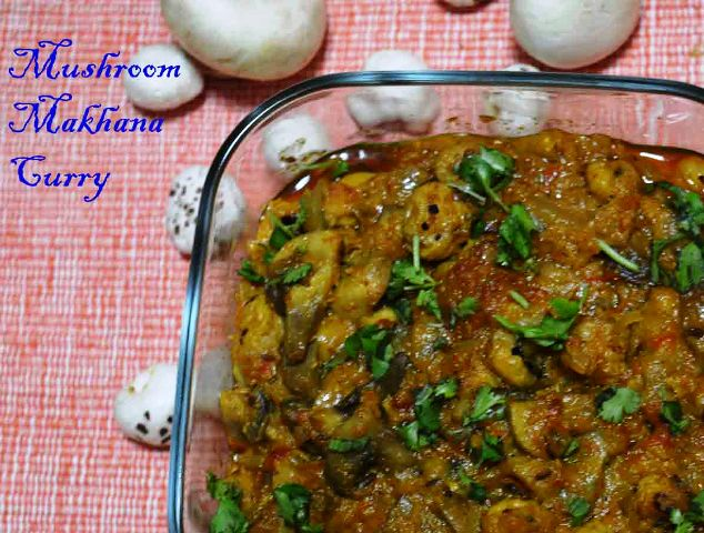 Khumbh Makhana Curry / How to make Mushroom Makhana Curry