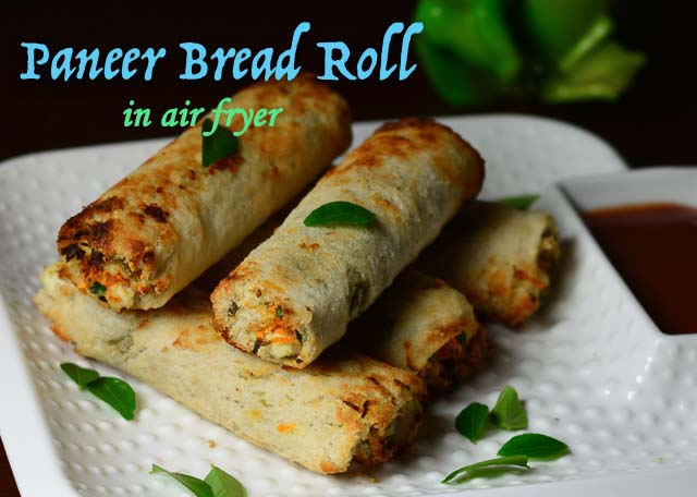 Paneer Bread Roll In Air Fryer