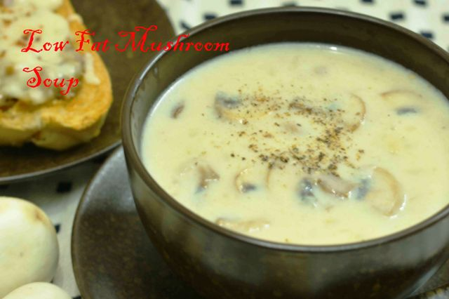 Low Calorie Mushroom Soup / Creamy Mushroom Soup Without Cream